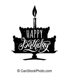 Happy Birthday To You, hand lettering phrase. Original calligraphy typography on cake silhouette background.