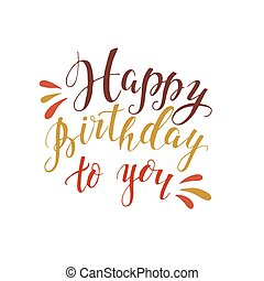 Happy Birthday to you hand lettering vector iluustration - ...