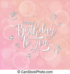 Happy Birthday to you! Lettering vector illustration on rose background