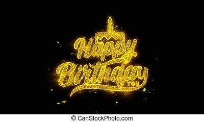 Happy Birthday to you Typography Written with Golden Particles Sparks Fireworks