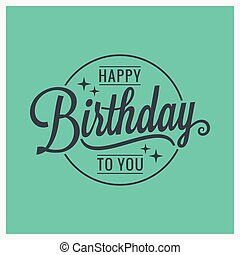 happy birthday vintage lettering card background