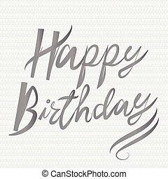 Happy birthday words handmade calligraphy