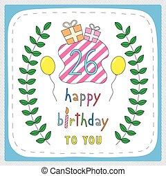 Happy birthday26 - Happy birthday card with 26th birthday...