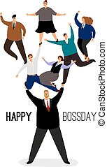 Happy bossday. Leader man with employees team
