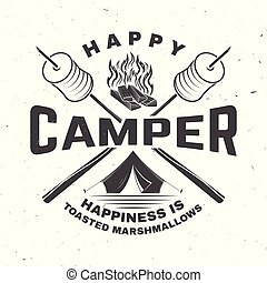 Happy camper. Happiness is toasted marshmallows. Vector illustration. Vintage typography design with camping tent, campfire, marshmallow