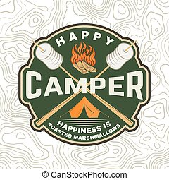 Happy camper patch. Happiness is toasted marshmallows. Vector. Vintage typography design with camping tent, campfire, marshmallow on a stick silhouette.
