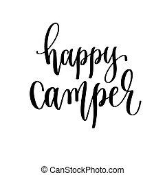happy camper - travel lettering inscription, inspire adventure positive quote, explore calligraphy vector illustration