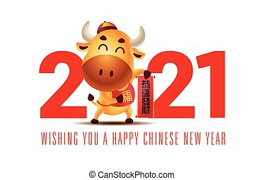 Happy Chinese New Year 2021. The year of the ox. Cartoon cute little ox holdings calligraphy couplet with big 2021 lettering. Translation: prosperity - vector mascot