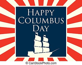 Happy Columbus Day, the discoverer of America. Holiday card...