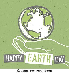 Happy Earth Day. Design for Earth Day. Concept Poster With Earth in hands. On recycled paper texture. Template for Celebrating card
