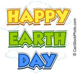 Happy earth day font design on white background