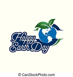 Happy earth day lettering poster on blurred background. Earth day logo for posters, banners, cards, postcards. Earth day concept with branches and leaves. EPS 10