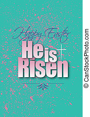 Happy Easter He is Risen type treatment