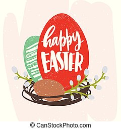 Happy Easter inscription or holiday wish handwritten with artistic cursive font on egg lying in nest decorated by pussy-willow branch. Hand drawn seasonal vector illustration for greeting card.