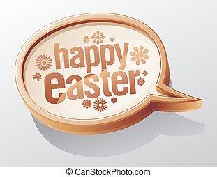 Happy Easter speech bubble. - Happy Easter shiny glass...