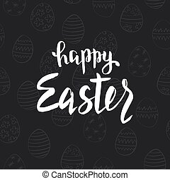 Happy Easter Text Lettering On Black Background Paschal Holiday Card