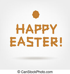 Happy Easter! Text made from wooden boards for your design