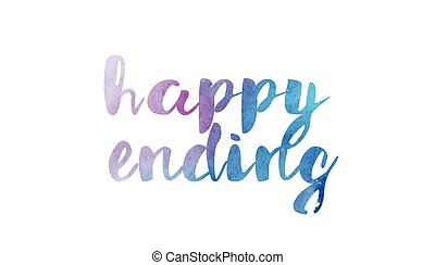 happy ending watercolor hand written text positive quote...