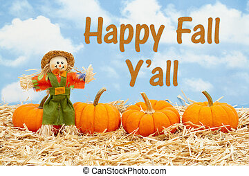 Happy Fall Y'all message with scarecrow and orange pumpkins on straw hay