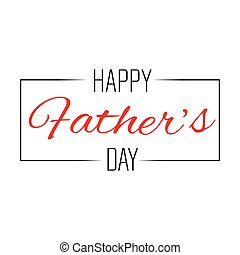 Happy Fathers day - abstract fathers day background with...