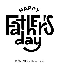 Happy Fathers Day. Black and white vector lettering