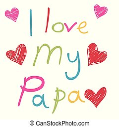 Happy Father's Day card , love PAPA