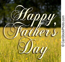 Happy Fathers Day - Happy Father\'s Day type on a field...