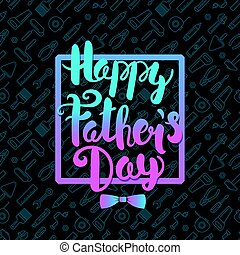 Happy Fathers Day lettering greeting card
