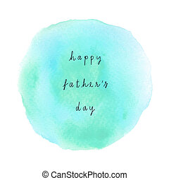 Happy Fathers Day on green and blue watercolor background