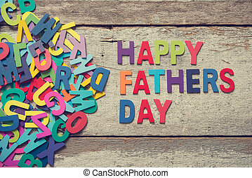 """HAPPY FATHERS DAY - The colorful words """"HAPPY FATHERS DAY""""..."""