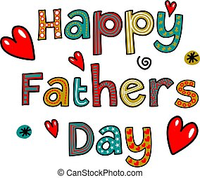 Happy Fathers Day Text - Hand drawn cartoon whimsical text...
