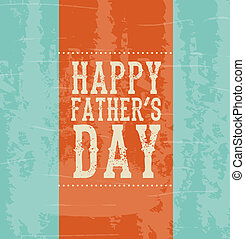 Happy Fathers day - Happy fathers day over blue background...