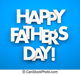 Happy fathers day. Words on a blue background