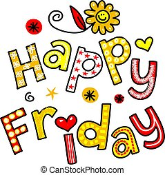 Hand drawn and colored whimsical cartoon special occasion text that reads HAPPY FRIDAY.