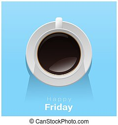 Happy Friday with top view of a cup of coffee on blue background 1