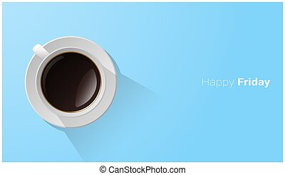 Happy Friday with top view of a cup of coffee on blue background 3
