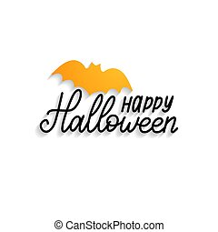 Happy Halloween, hand lettering with bat vector illustration for party invitation card, poster. All Saints Eve background.