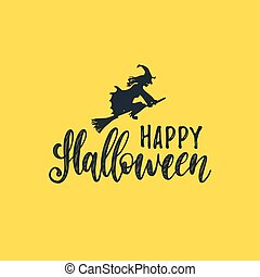 Happy Halloween lettering with witch vector illustration for party invitation card, poster. All Saints Eve background