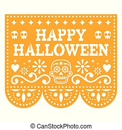 Happy Halloween Papel Picado design with sugar skulls, Mexican paper cut out garland background with flowers and skulls