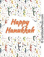 Happy Hanukkah card with exploding party popper, colorful serpentine and confetti on background