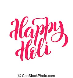 Happy Holi. Template for poster with handdrawn lettering. Vector.