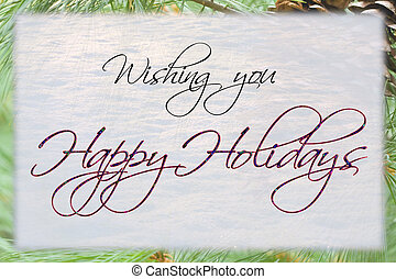 Happy Holidays card with snow and pine background