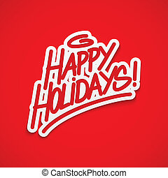 Happy holidays greetings lettering - Happy holidays ...