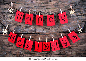 Happy Holidays Greetings on red Tags Hanging on a Line with Snowflakes, Christmas or Winter Background
