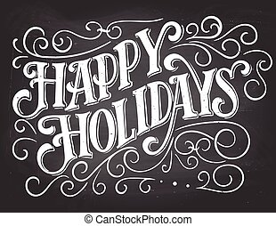 Happy holidays hand-lettering on chalkboard background -...