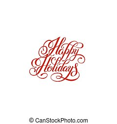 happy holidays handwritten lettering text inscription...
