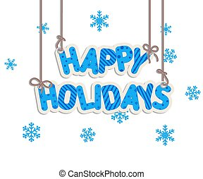 Happy Holidays. - Happy Holidays lettering. EPS 10 vector ...