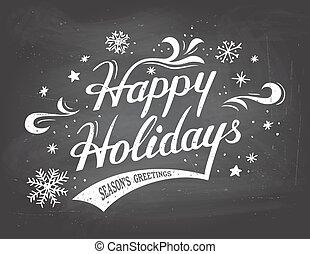Happy Holidays on chalkboard background - Happy Holidays...