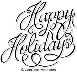 Happy Holidays text - Happy Holidays calligraphic text on ...