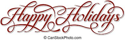 Happy Holidays text - Happy Holidays calligraphic text on...